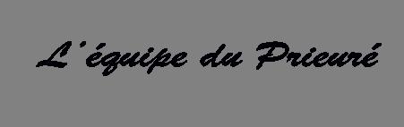 Signature l'équipe du Prieuré