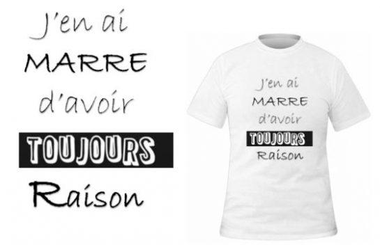 T-shirt Toujours raison